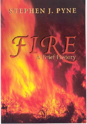 Fire By Pyne, Stephen J.